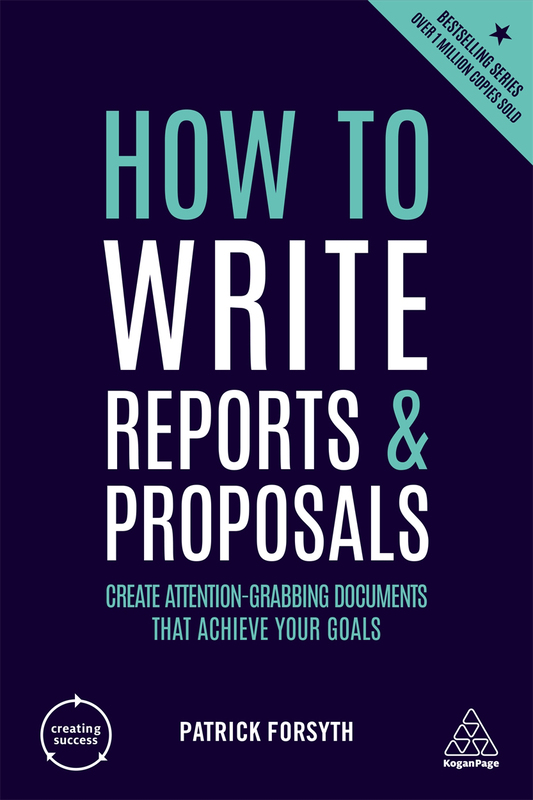 How to Write Reports and Proposals, Paperback Book, By: Patrick Forsyth