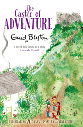 The Castle of Adventure, Paperback Book, By: Enid Blyton