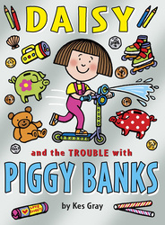 Daisy and the Trouble with Piggy Banks, Paperback Book, By: Kes Gray