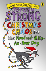 Christmas Chaos for the Hundred-Mile-An-Hour Dog, Paperback Book, By: Jeremy Strong
