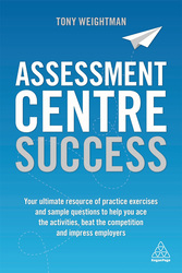 Assessment Centre Success, Paperback Book, By: Tony Weightman