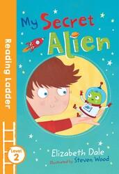 My Secret Alien Egmont Reading Ladder Level 2, Paperback Book, By: Elizabeth Dale and Steven Wood