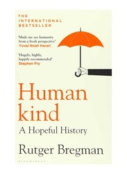 Humankind: A Hopeful History, Paperback Book, By: Rutger Bregman