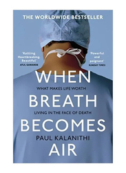 When Breath Becomes Air, Paperback Book, By: Paul Kalanithi