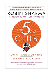 The 5 AM Club: Own Your Morning. Elevate Your Life, Paperback Book, By: Robin Sharma