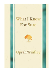 What I Know for Sure, Paperback Book, By: Oprah Winfrey