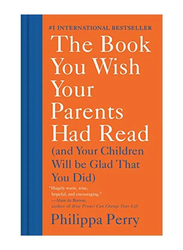 The Book You Wish Your Parents Had Read, Hardcover Book, By: Philippa Perry