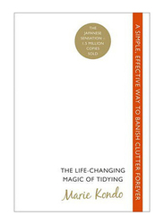 The Life-Changing Magic of Tidying, Paperback Book, By: Marie Kondo