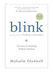 Blink: The Power Of Thinking Without Thinking, Paperback Book, By: Malcolm Gladwell